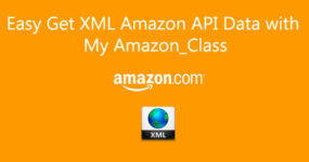 Easy Get XML Amazon API Data with My Amazon_Class