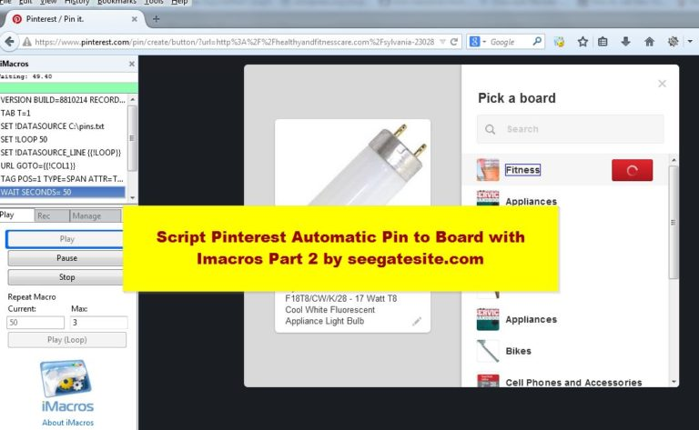 Script Pinterest Automatic Pin to Board with Imacros Part 2 by seegatesite.com