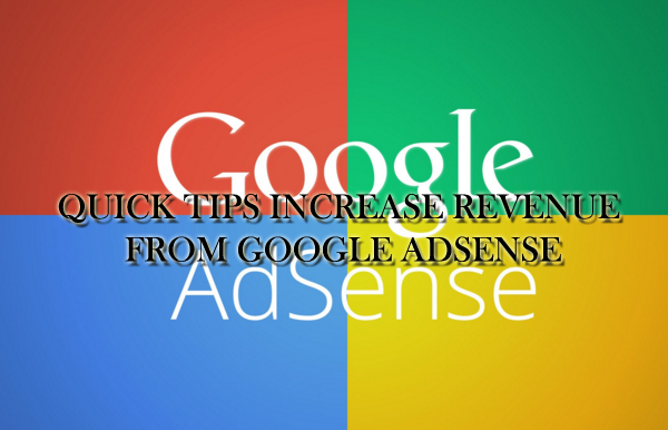 Quick Tips Increase Revenue From Google Adsense