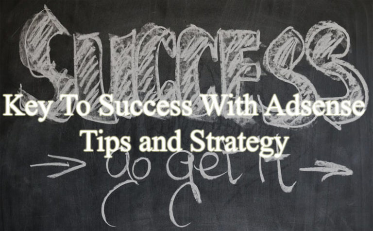 Key To Success With Adsense – Tips and Strategy