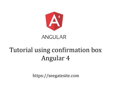 Tutorial Confirm Box Angular 4 And Ng2 Confirmations Min