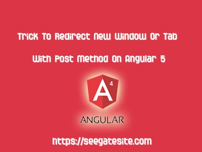 Trick To Redirect New Window Or Tab With Post Method On Angular 5 Min