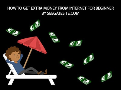 How To Get Extra Money From Internet For Begginers Min