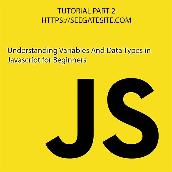 Understanding Variables And Data Types In Javascript For Beginners