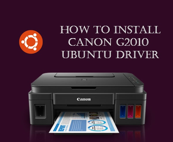 how to install canon g2010 ubuntu 16.04 and 18.04 min