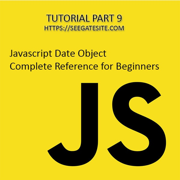 Javascript Date Object Tutorial Beginners