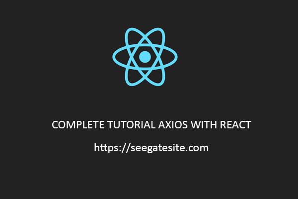 complete tutorial axios in react projects
