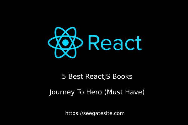 5 Best ReactJS Books Journey To Hero (Must Have)